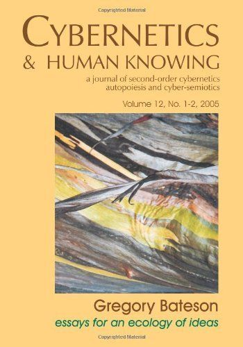 Gregory Bateson (Cybernetics & Human Knowing: A Journal of Second-Order Cybernetics Auto Poiesis) by Gregory Bateson, http://www.amazon.com/dp/1845400321/ref=cm_sw_r_pi_dp_RptTrb1REFY8G
