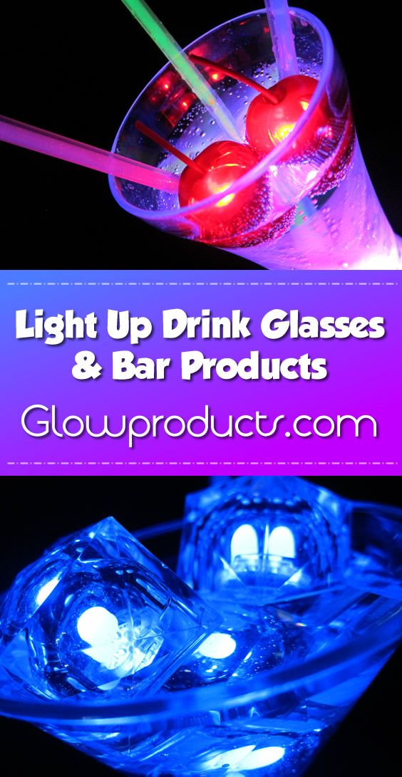 Add A Glow To Your Special Party Event With Our Fun Light Up Bar Products And LED Drink Glasses Large Variety Of Lighted