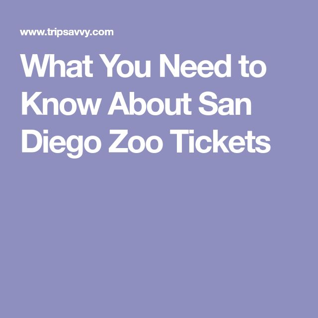 What You Need to Know About San Diego Zoo Tickets