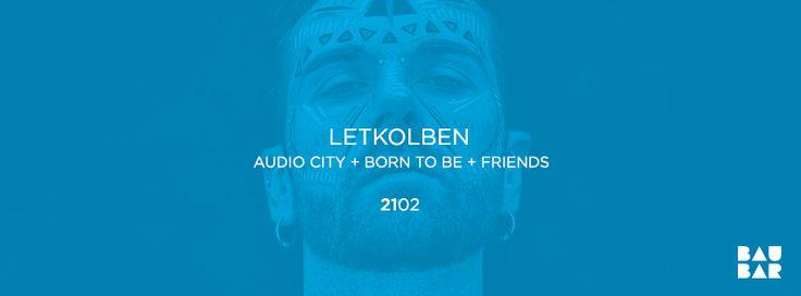 21/02 @ Bau Bar LETKOLBEN and AUDIO CITY  #party