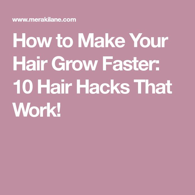 how to make your hair grow longer quicker