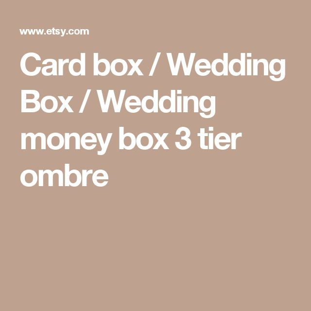 Card box / Wedding Box / Wedding money box 3 tier ombre