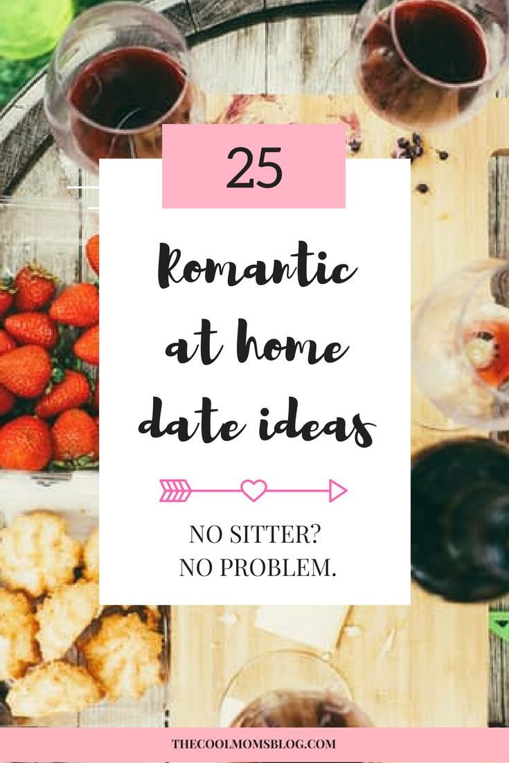 Don't have sitter? No need to worry, you can still have date night! Check out these 25 at home date ideas that will make you happy you stayed in.