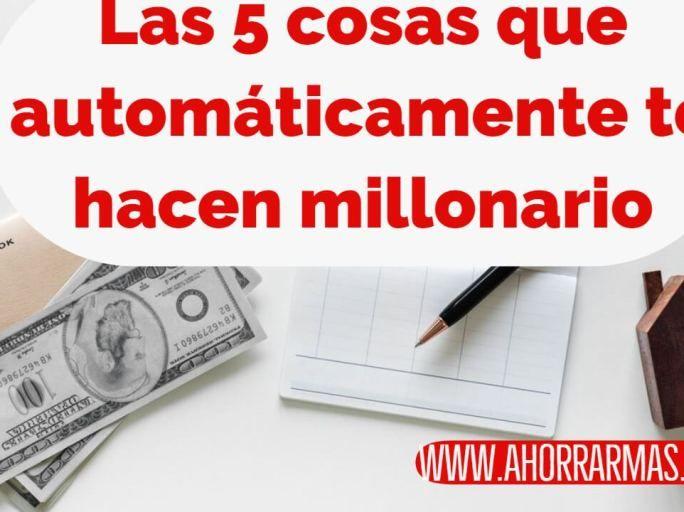 5 Cosas Que Automáticamente Te Hacen Millonario Automatas Millonarios Que Te Mejores