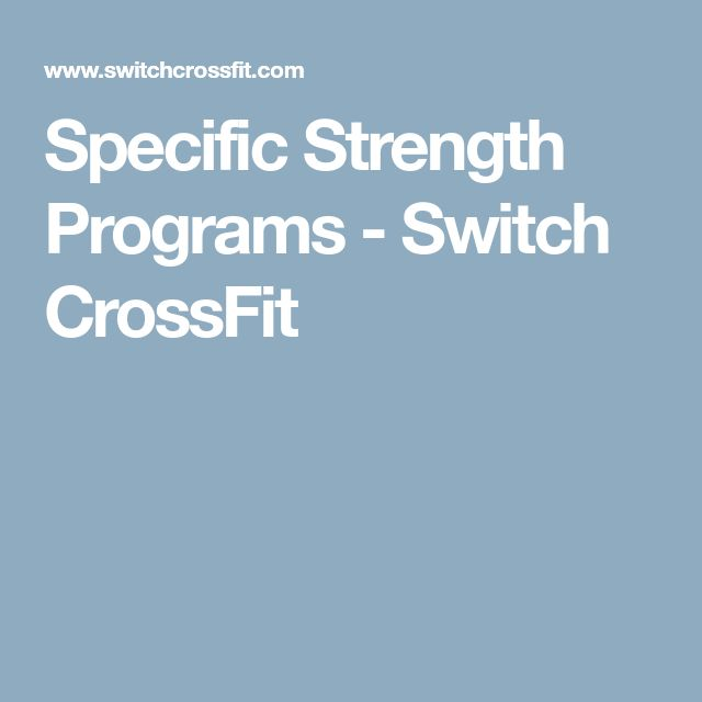 Specific Strength Programs - Switch CrossFit