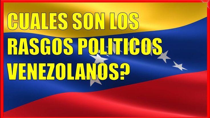 Cuales son los RASGOS de la POLÍTICA VENEZOLANA||NOTICIAS DE ULTIMA HORA VENEZUELA 30 DICIEMBRE 2017