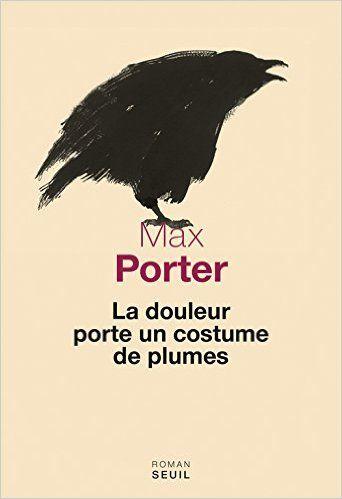 Amazon.fr - La douleur porte un costume de plumes - Max Porter, Charles Recoursé - Livres