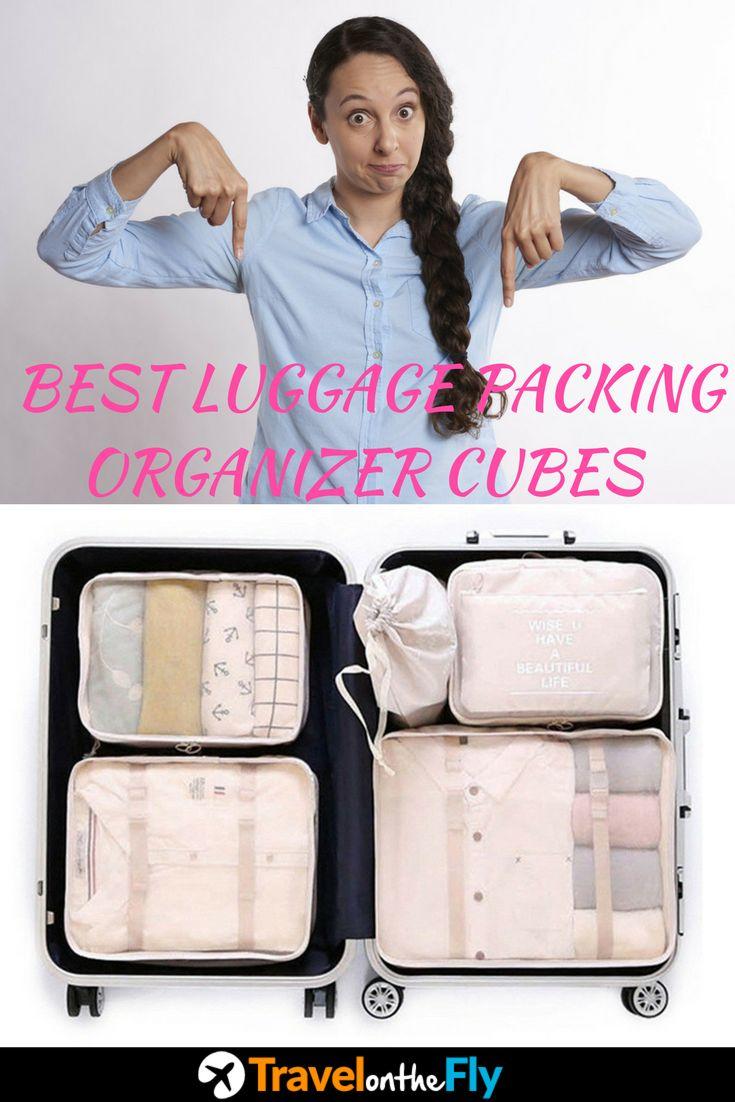 Best luggage packing organizer cubes, best luggage for travel, best luggage for organizing, best luggage suitcases, best carry on luggage for women