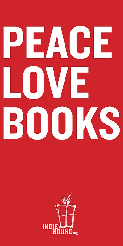 peace love books: Books Http Www Indiebound Org, Books Lust, Bloomsburi Books, Independence Bookstores, Poster, Books Smart, Indie Bookstores, Products, Books Lif