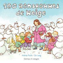 100 bonshommes de neige, Andrée Poulin, illust. Qin Leng, Dominique et compagnie, 32 pages (album)