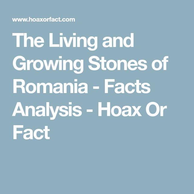 The Living and Growing Stones of Romania - Facts Analysis - Hoax Or Fact