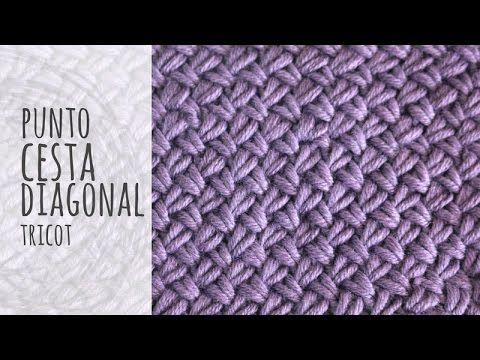 Tutorial Punto Cesta Diagonal Tricot | Dos agujas - YouTube