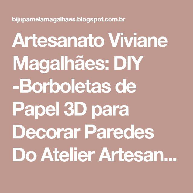 Artesanato Sustentável ~ As 20 melhores ideias de Borboletas de papel no Pinterest Artesanato borboleta, Decorações de
