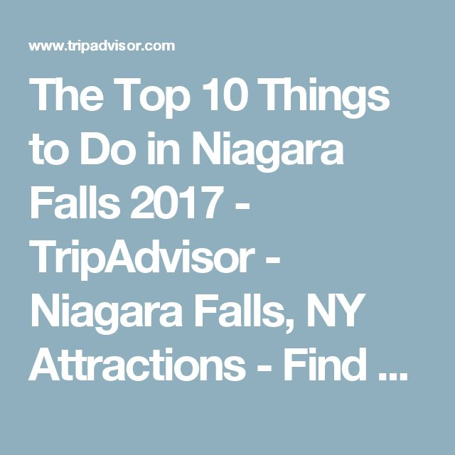 The Top 10 Things to Do in Niagara Falls 2017 - TripAdvisor - Niagara Falls, NY Attractions - Find What to Do Today, This Weekend, or in April