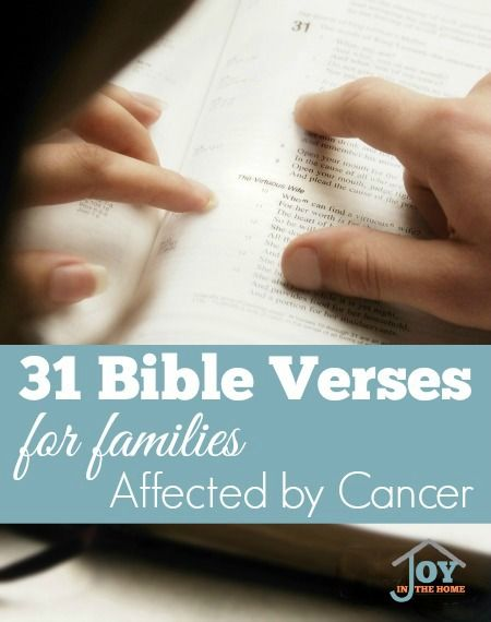 Are you or a loved one dealing with cancer? These 31 verses can encourage you while you journey this difficult road.