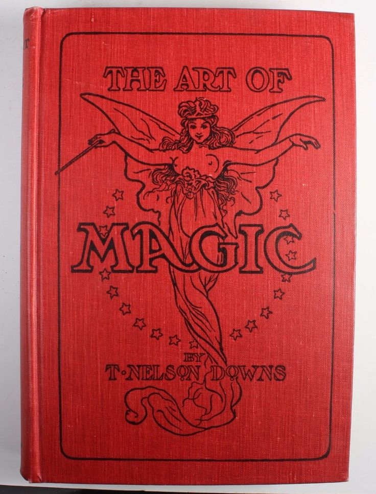 """THE ART OF MAGIC"" BY T. NELSON DOWNS 1921 2nd EDITION * EXCELLENT CONDITION 