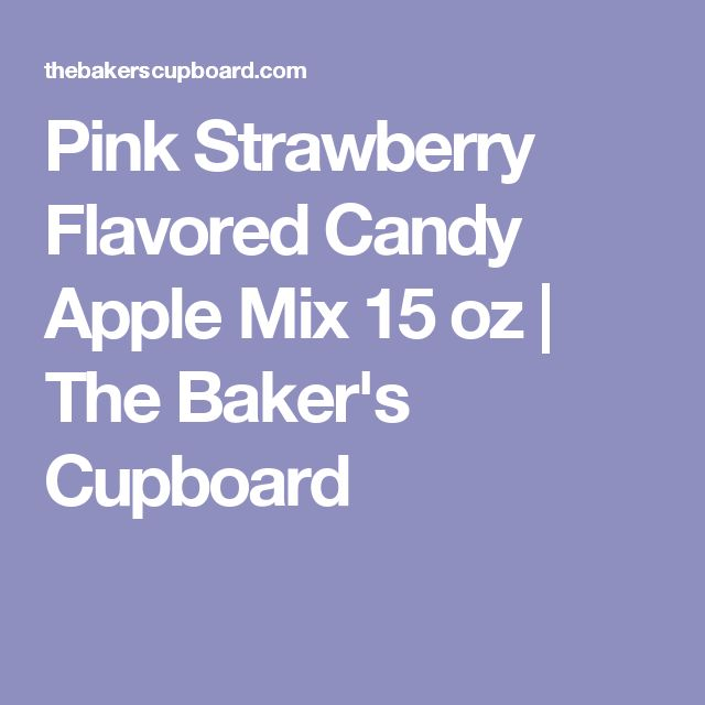 Pink Strawberry Flavored Candy Apple Mix 15 oz | The Baker's Cupboard