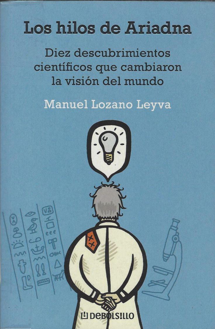 Código: CIE 131 L91 Título: Los Hilos de Ariadna Autor: Manuel Lozano Leyva Pie de Imprenta: [Barcelona] Debolsillo 2008