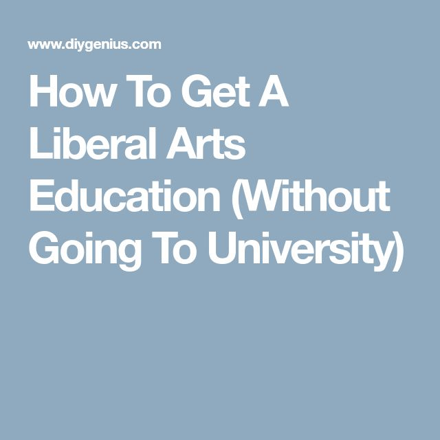 How To Get A Liberal Arts Education (Without Going To University)