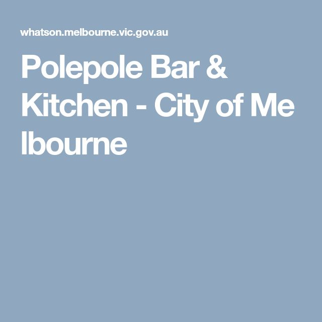 Polepole Bar & Kitchen - City of Melbourne