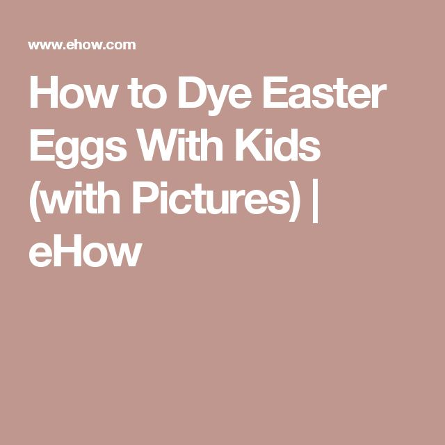 How to Dye Easter Eggs With Kids (with Pictures) | eHow