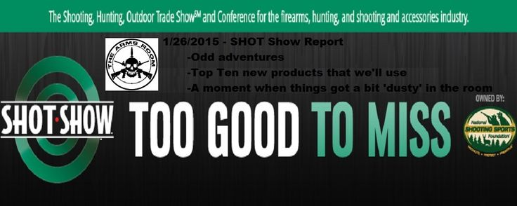 The guys in at the Arms Room give their SHOT Show 2015 review.