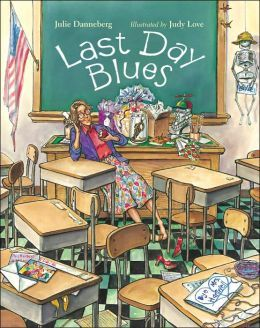 Last Day Blues:  Picture book by Julie Danneberg... I love my student autographed copy of First Day Jitters. I will definitely need to pick this up!