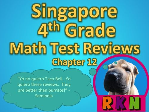 Singapore 4th Grade Chapter 12 Math Test Review (10 pages). This is a test review for the Singapore program in math. It is for the fourth grade's Chapter 12.   Includes answer key. by Nygren Resources.