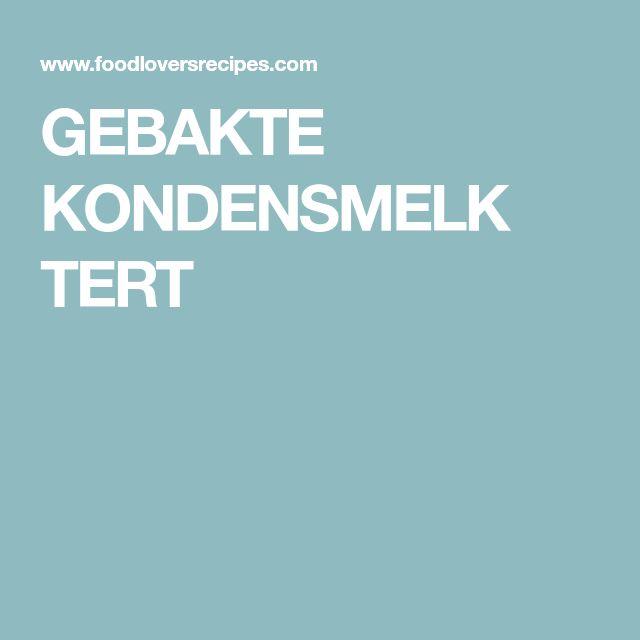 GEBAKTE KONDENSMELK TERT