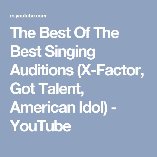 The Best Of The Best Singing Auditions (X-Factor, Got Talent, American Idol) - YouTube