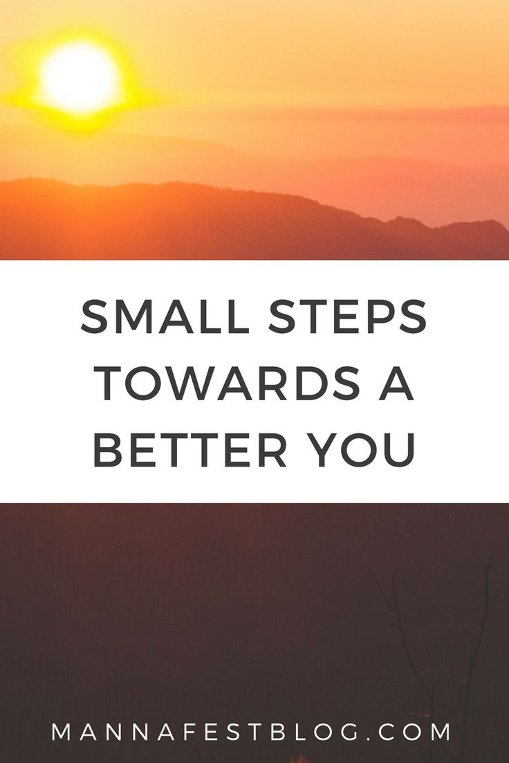 Small Steps Towards a Better You - MannaFest Blog