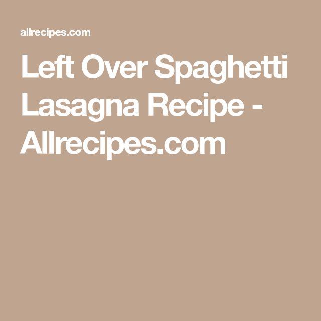 Left Over Spaghetti Lasagna Recipe - Allrecipes.com