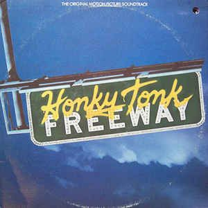 Various, Paul Jabara, Russell Smith (5), Linda Hart, Roger Cook, Beverly D'Angelo, Frank Musker - Honky Tonk Freeway: buy LP at Discogs