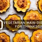 50 More Vegetarian Main Dishes for Thanksgiving