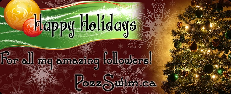 Happy Holidays! from PozzSwim.ca - Inspirational blog by an international swimmer