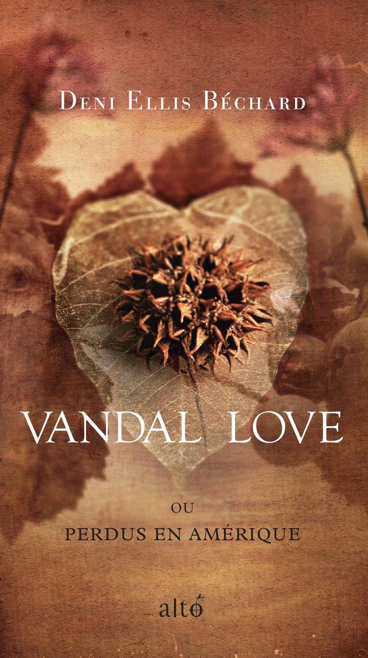 Vandal love ou perdus en Amérique   Deni Ellis Béchard   Traduit de l'anglais par Sylvie Nicolas   CODA   Novembre 2016   Illustration : Richard Tuschman