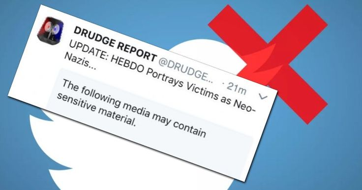 """TWITTER CAUGHT CENSORING DRUDGE REPORT AGAIN  Tweet about Charlie Hebdo cover marked """"sensitive""""."""