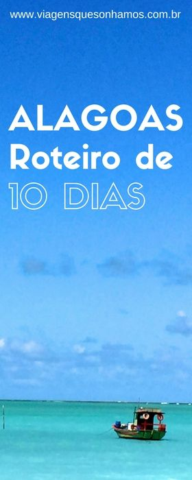 Roteiro de 10 dias, com dicas de hospedagem e passeios no litoral norte de Alagoas