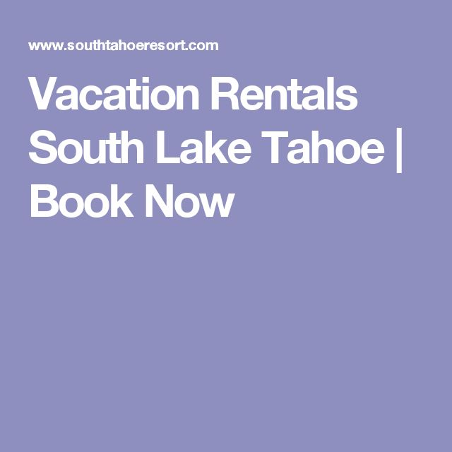 Vacation Rentals South Lake Tahoe | Book Now