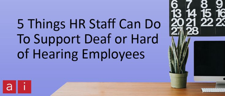 5 things hr staff can do to support deaf or hard of