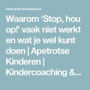 Waarom 'Stop, hou op!' vaak niet werkt en wat je wel kunt doen | Apetrotse Kinderen | Kindercoaching & Training