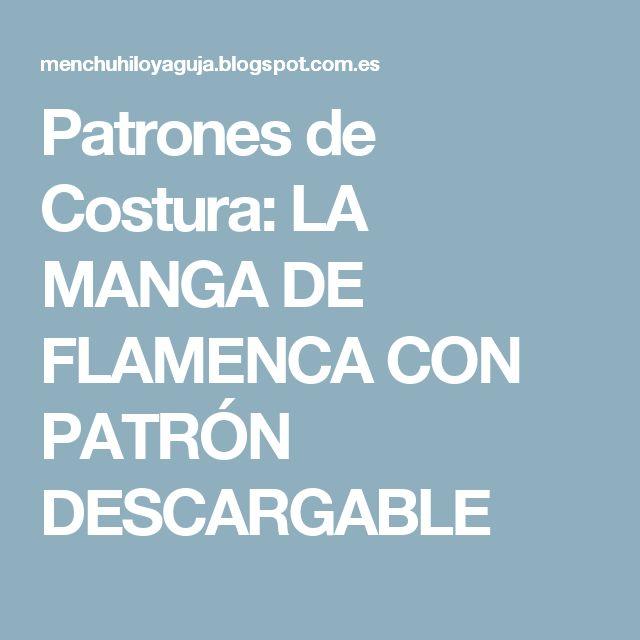 Patrones de Costura: LA MANGA DE FLAMENCA CON PATRÓN DESCARGABLE