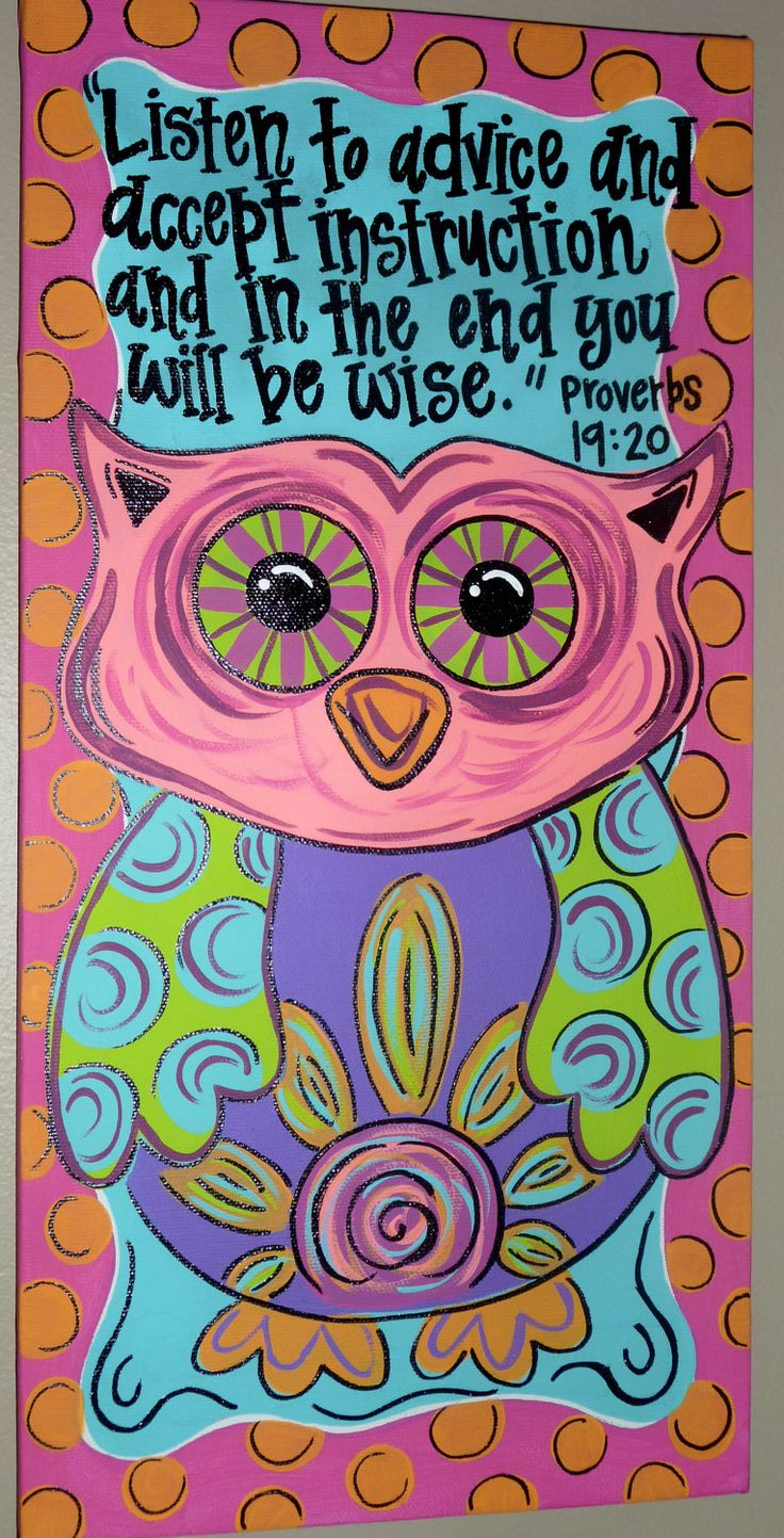 PAINTED OWL CANVAS: Painted Owls, Quotes, Owl Canvas, Owl Theme, Scriptures, Wise Owl, Proverbs 19 20, Bible Ver, Paintings Owl