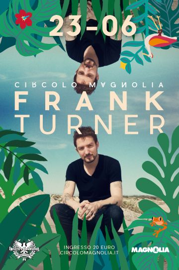 Frank Turner -  Milano, Magnolia 23.06.2015 Voto 10