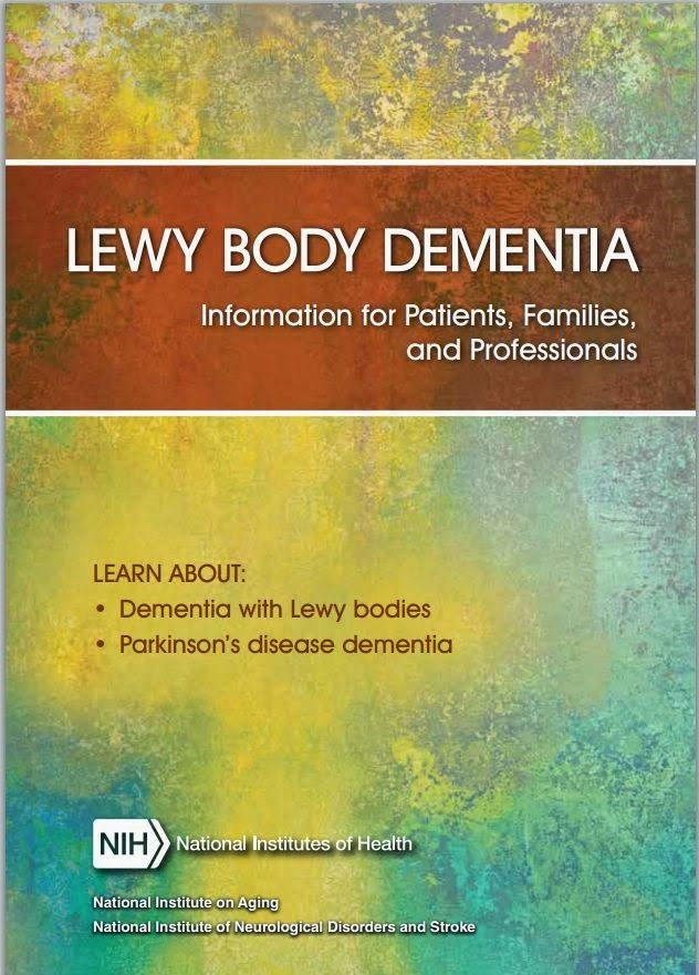 """40-Page FREE BOOK on Lewy Body Dementia Cover of Lewy Body Dementia Book  More than 1 million Americans, most of them older adults, are affected by Lewy Body dementia (LBD), a """"cousin"""" of Alzheimer's disease and Parkinson's disease. Now, you can get your free LBD book from the U.S. government's NIH. It gives insight into caregiving for LBD, with its challenges of cognition, movement, sleep and behavior. Learn about this common cousin of Alzheimer's & Parkinson's.Diane Lytle"""
