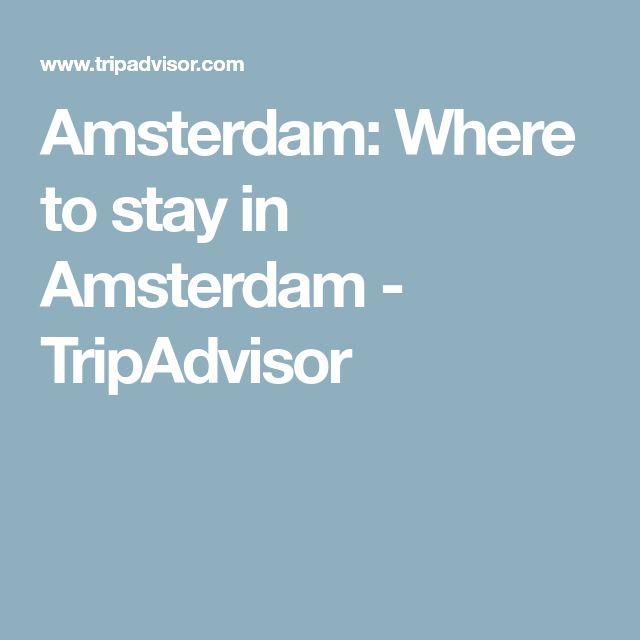 Amsterdam: Where to stay in Amsterdam - TripAdvisor