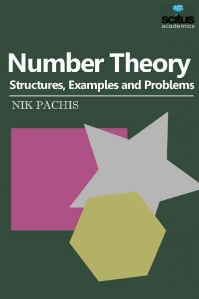 Number Theory: Structures, Examples and Problems