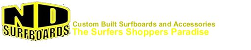 ND Surfstore www.ndsurfstore.co.uk Shortboards, Minimals, Mini Simmons, Longboards, Fish and Retro Surfboards and Surf Hardware for sale online in the UK