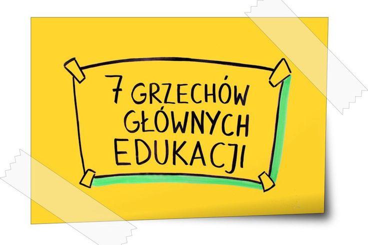 7 grzechów edukacji wg Petera Graya - Fundacja Atalaya