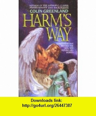 Harms Way (9780380768837) Colin Greenland , ISBN-10: 0380768836  , ISBN-13: 978-0380768837 ,  , tutorials , pdf , ebook , torrent , downloads , rapidshare , filesonic , hotfile , megaupload , fileserve